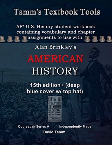 Brinkley's American History 15th Edition+ Student Workbook (AP* Edition): Daily assignments tailor-made to the Brinkley text and course redesign (Tamm's Textbook Tools)