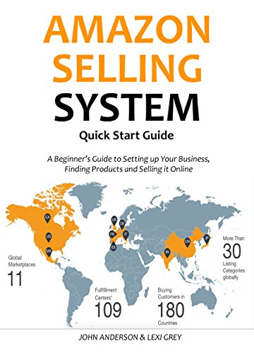 AMAZON SELLING SYSTEM - Quick Start Guide: A Beginner's Guide to Setting up Your Business,Finding Products and Selling it Online
