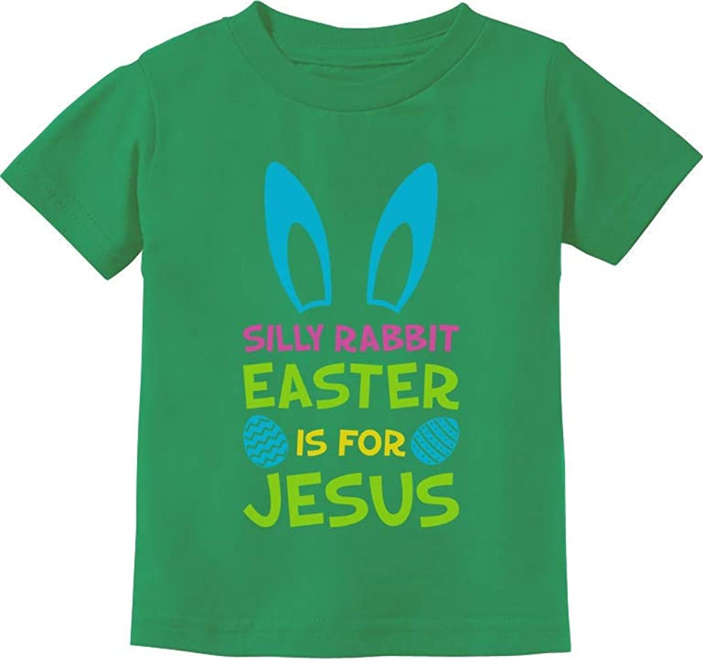 Silly Rabbit Easter is for Jesus Funny Toddler Kids T-Shirt Tstars