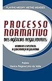 Processo Normativo das Agências Reguladoras: Atributos específicos à governança regulatória