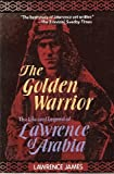 The Golden Warrior, Lawrence James, 1569248613