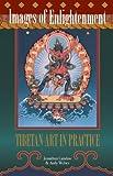 Images of Enlightenment: Tibetan Art in Practice