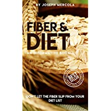 Fiber & Diet An Informative Book, Dont Let The Fiber Slip From Your Diet List