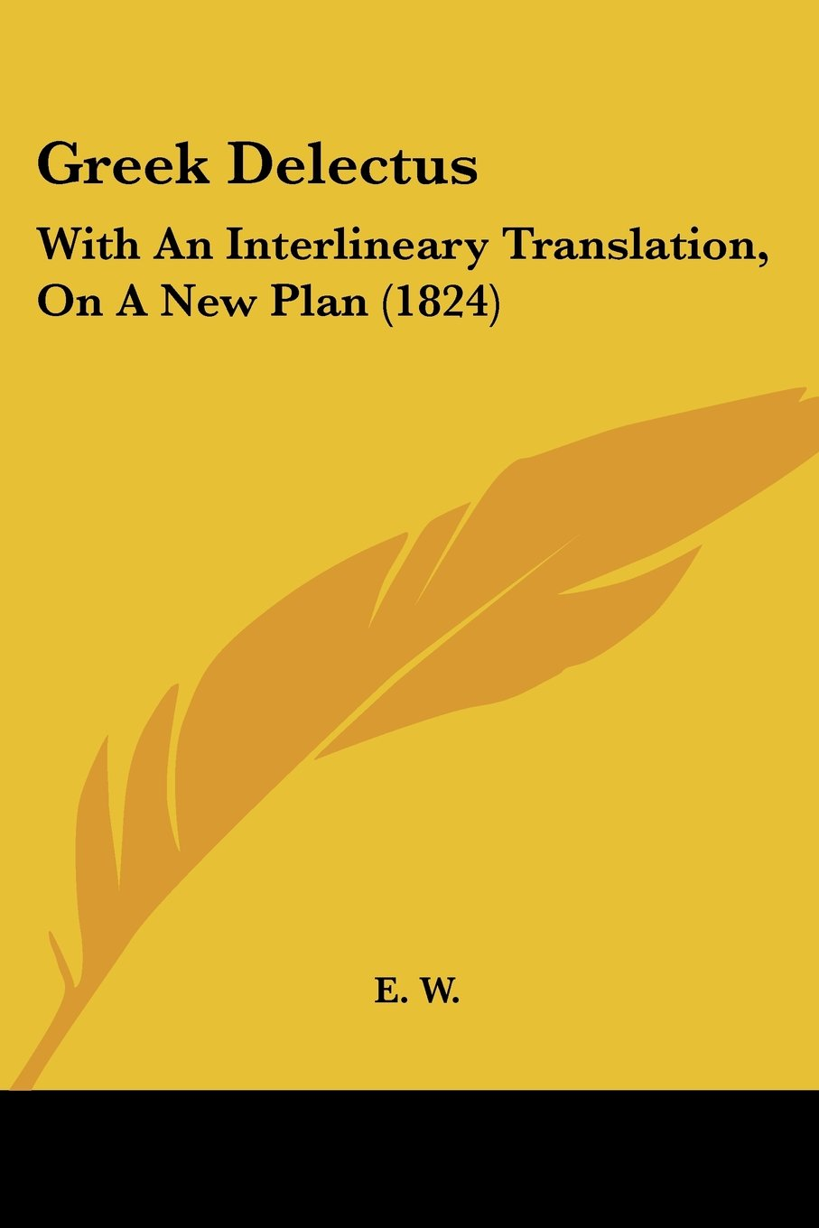 Download Greek Delectus: With An Interlineary Translation, On A New Plan (1824) (German Edition) ebook