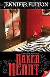 Naked Heart, Jennifer Fulton, 1602820112