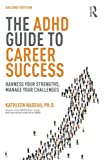 img - for The ADHD Guide to Career Success: Harness your Strengths, Manage your Challenges book / textbook / text book