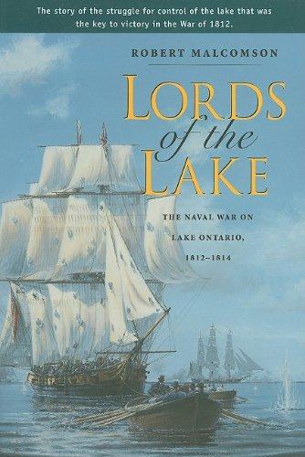 Lords of the Lake: The Naval War on Lake Ontario, 1812-1814 [Robert Malcomson] (Tapa Blanda)