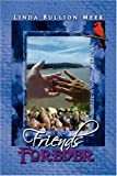 Friends Forever, Linda Bullion Meek, 1436358205
