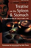 img - for The Treatise on the Spleen and Stomach: A Translation of the Pi Wei Lun book / textbook / text book