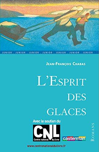 LEsprit des glaces (Aventures) (French Edition)