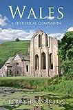 Wales A Historical Companion