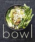 Bowl: Vegetarian Recipes for Ramen, P...
