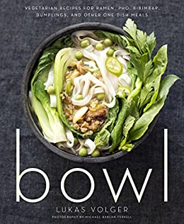 Bowl vegetarian recipes for ramen pho bibimbap dumplings and bowl vegetarian recipes for ramen pho bibimbap dumplings and other one forumfinder Image collections