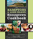 The Hamptons and Long Island Homegrown Cookbook: Local Food, Local Restaurants, Local Recipes (Homegrown Cookbooks)