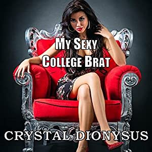 My Sexy College Brat: A Making the Grade Side Story Audiobook