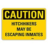 PetKa Signs and Graphics PKFO-0190-NA_14x10''Hitchhikers may be Escaping inmates'' Aluminum Sign, 14'' x 10''