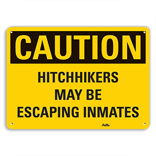 PetKa Signs and Graphics PKFO-0190-NA_14x10''Hitchhikers may be Escaping inmates'' Aluminum Sign, 14'' x 10'' by Petka Signs and Graphics