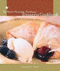 The Best Places Northwest Desserts Cookbook