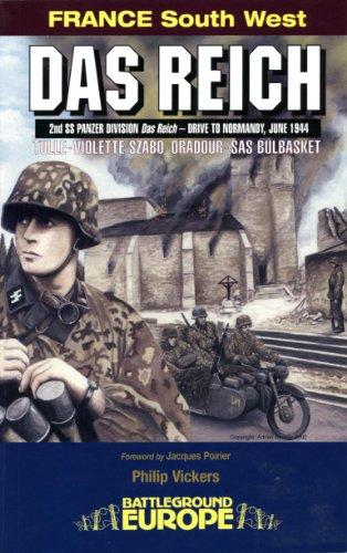 Das Reich: 2nd SS Panzer Division Das Reich – Drive to Normandy, June 1944 (Battleground)