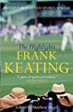 By Frank Keating The Highlights: The Best of Frank Keating