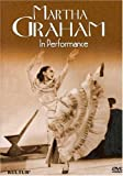 Martha Graham - An American Original in Performance