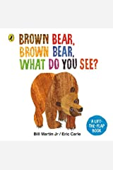 Brown Bear, Brown Bear, What Do You See?: A lift-the-flap board book Board book