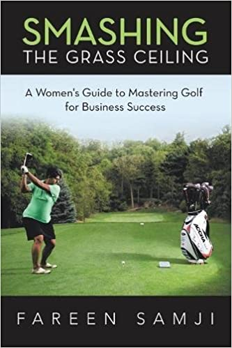 Book Smashing the Grass Ceiling: A Women's Guide to Mastering Golf for Business Success