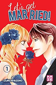 Let's get married !, tome 1  par Miyazono