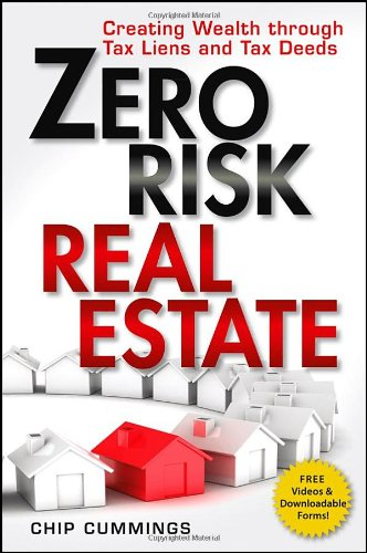 Zero Risk Real Estate: Creating Wealth Through Tax Liens and Tax Deeds by Wiley