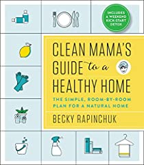 In Clean Mama's Guide to a Healthy Home, Becky Rapinchuk, author ofSimply Cleanand creator of the popular cleaning websiteClean Mama, provides a step-by-step guide to take charge of your home's wellness with a comprehensive, all-nat...