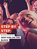 Step By Step in the Style of 'New Kids On The Block'
