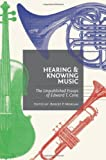 img - for Hearing and Knowing Music: The Unpublished Essays of Edward T. Cone book / textbook / text book