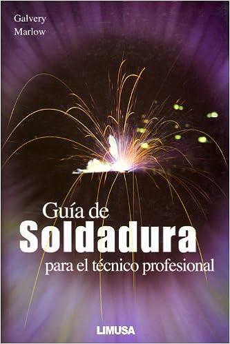 Guia de soldadura para el tecnico profesional Paperback – 2007