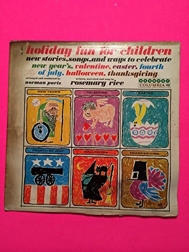 1951 Holiday Fun for Children New stories, songs, and ways to celebrate new years valentine easter forth of july halloween thanksgiving Norman Paris Rosemarie Rice Harmony HL -