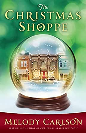 The christmas shoppe kindle edition by melody carlson religion digital list price 599 fandeluxe Ebook collections