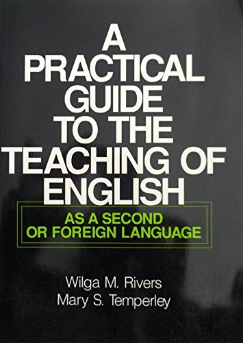 A Practical Guide to the Teaching of English As a Second or Foreign Language by Wilga M. Rivers (1978-08-01)