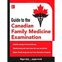 Guide to the Canadian Family Medicine Examination: Written by Megan Dash, 2013 Edition, (1st Edition) Publisher: McGraw-Hill Professional [Paperback]