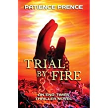 Trial By Fire: An End-Times Thriller Novel