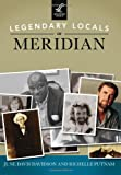 Legendary Locals of Meridian, June Davis Davidson and Richelle Putnam, 146710079X