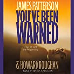 You've Been Warned | James Patterson,Howard Roughan