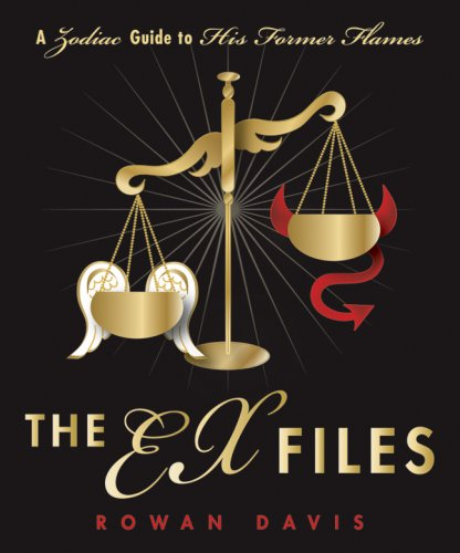 Download The Ex Files: A Zodiac Guide to His Former Flames PDF