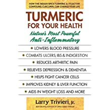 Turmeric for Your Health: Nature's Most Powerful Anti-Inflammatory