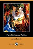 Fairy Stories and Fables, James Baldwin, 1409909077