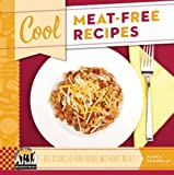 Cool Meat-Free Recipes: Delicious & Fun Foods Without Meat