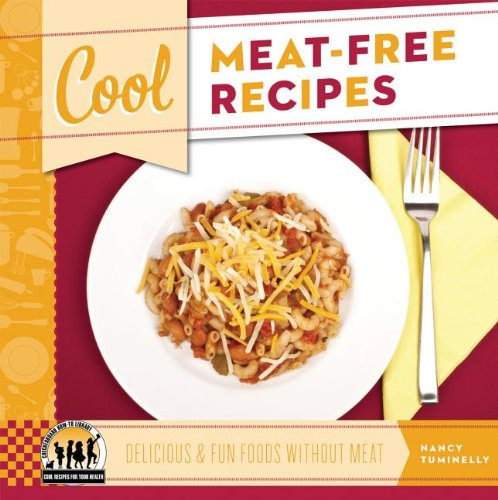 Full cool recipes for your health book series by nancy tuminelly cool meat free recipes delicious fun foods without meat forumfinder Images