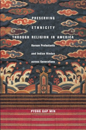 Preserving Ethnicity through Religion in America: Korean Protestants and Indian Hindus across Generations