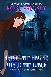 Haunt the Haunt, Walk the Walk (Haunted Tour Guide Mystery Book 3)