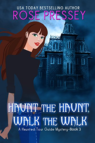 Fans of Charlaine Harris and Janet Evanovich here is your next great read! Haunt the Haunt, Walk the Walk: A Ghost Hunter Cozy Mystery (A Ghostly Haunted Tour Guide Cozy Mystery Book 3) by Rose Pressey