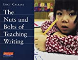 The Nuts and Bolts of Teaching Writing, Lucy McCormick Calkins, 0325005796