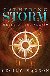 Gathering Storm: Order of the Anakim (The Order of the Anakim Book 2)